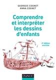 Georges Cognet et Anna Cognet - Comprendre et interpréter les dessins d'enfants.