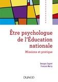 Georges Cognet et François Marty - Etre psychologue de l'Education nationale - Missions et pratique.