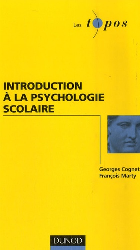 Georges Cognet et François Marty - Introduction à la psychologie scolaire.