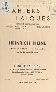 Georges Cogniot et Henri Fauré - Heinrich Heine - Poète et militant de la démocratie et de la pensée libre.