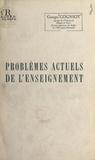 Georges Cogniot - Problèmes actuels de l'enseignement.