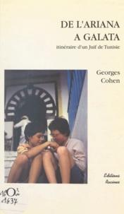 Georges Cohen - De l'Ariana à Galata - Itinéraire d'un juif de Tunisie.