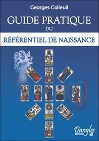 Georges Colleuil - Guide pratique du Référentiel de Naissance.