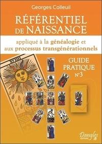 Georges Colleuil - Référentiel de naissance - Appliqué à la généalogie et aux processus transgénérationnels. Guide pratique n°3.