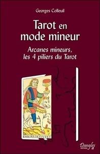 Georges Colleuil - Tarot en mode mineur - Arcanes mineurs, les 4 piliers du Tarot.