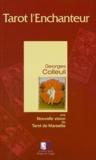 Georges Colleuil - Tarot l'Enchanteur - Suivi d'une méthode d'analyse, de créativité et de connaissance de soi par le référentiel de naissance.