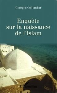 Georges Collombat - Enquête sur la naissance de l'Islam.
