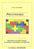 Georges Collombat - Poly-figures - Recueil de 33 exercices traitant de polylignes, de polyminos et de polycubes.