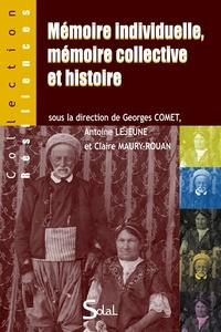 Georges Comet et Antoine Lejeune - Mémoire individuelle, mémoire collective et histoire.