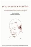 Georges Condominas et  Collectif - Disciplines croisées. - Hommage à Bernard Groslier.