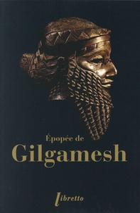 Georges Contenau - Epopée de Gilgamesh.