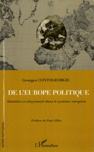 Georges Contogeorgis - De l'Europe politique - Identités et citoyenneté dans le système européen.