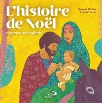 Georges Convert et Claude Cachin - Histoire de Noël racontée aux enfants (L').