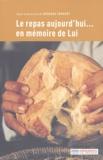 Georges Convert et  Collectif - Le repas aujourd'hui... en mémoire de Lui.