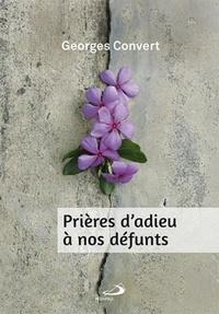 Georges Convert - Prières d'adieu à nos defunts.