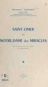 Georges Coolen - Saint-Omer et Notre-Dame des Miracles - Dix gravures dans le texte et hors-texte.
