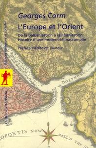 Histoiresdenlire.be L'Europe et l'Orient - De la balkanisation à la libanisation, histoire d'une modernité inaccomplie Image