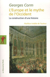 Georges Corm - L'Europe et le mythe de l'Occident - La construction d'une histoire.
