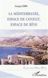 Georges Corm - La Méditerranée, espace de conflit, espace de rêve.