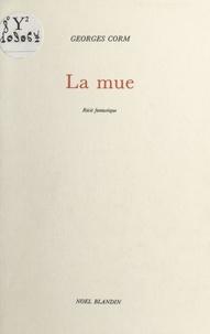 Georges Corm - La Mue.