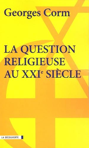 La question religieuse au XXIe siècle. Géopolitique et crise de la postmodernité