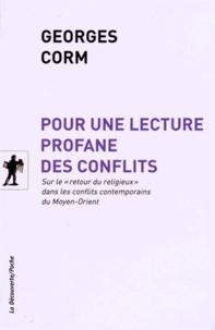 """Georges Corm - Pour une lecture profane des conflits - Sur le """"retour du religieux"""" dans les conflits contemporains du Moyen-Orient."""