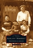 Georges Corradi - Allez, zou ! Marseille ! L'invitation au langage.