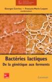 Georges Corrieu - Bactéries lactiques - De la génétique aux ferments.