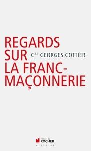 Georges Cottier - Regards catholiques sur la franc-maçonnerie.