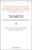 Georges Cottier et Christoph Schönborn - Thomistes ou de l'actualité de saint Thomas d'Aquin.
