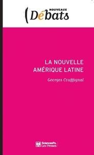 Georges Couffignal - La nouvelle Amérique latine - Laboratoire politique de l'Occident.
