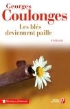 Georges Coulonges - Les blés deviennent paille.
