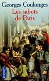 Georges Coulonges - Les sabots de Paris.