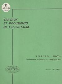 Georges Courade - Victoria-Bota : croissance urbaine et immigration.