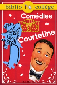Georges Courteline - Comédies de Courteline.