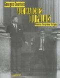 Georges Courtois - Aux marches du palais - Mémoires d'un preneur d'otages.
