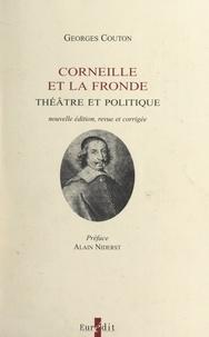 Georges Couton et Alain Niderst - Corneille et la Fronde : théâtre et politique.