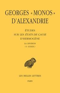 Georges D'alexandrie - Etudes sur les états de la cause d'hermogène - Tomes 1 et 2.