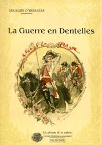 Georges d' Esparbès - La guerre en dentelles.