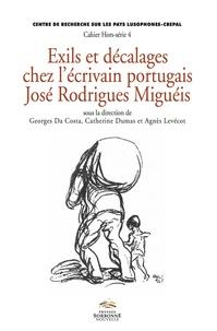 Georges Da Costa et Catherine Dumas - Exils et décalages chez l'écrivain portugais José Rodrigues Miguéis.