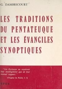 Georges Dambricourt - Les traditions du Pentateuque et les Évangiles synoptiques.