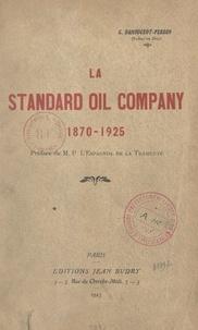 Georges Damougeot-Perron et Pierre L'Espagnol de La Tramerye - La Standard Oil Company, 1870-1925.