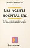 Georges-Daniel Marillia - Les agents hospitaliers - Pratique et contentieux de la gestion des agents titulaires et non titulaires.