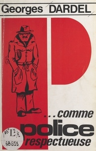 Georges Dardel - P... comme police respectueuse.