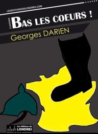 Georges Darien - Bas les coeurs.
