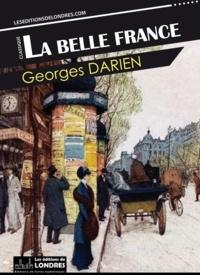 Georges Darien - La belle France.