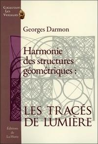 Georges Darmon - Harmonie des structures géométriques : les tracés de Lumière.