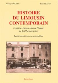 Georges Dauger et Daniel Dayen - Histoire du Limousin contemporain - Corrèze, Creuse, Haut-Vienne de 1789 à nos jours.