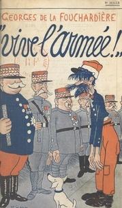 Georges De La Fouchardiere - Vive l'armée !.