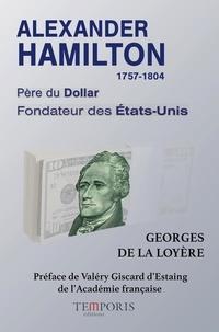 Livres gratuits à télécharger pdf Alexander Hamilton 1757-1804  - Père du Dollar, fondateur des Etats-Unis